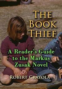 The Book Thief: A Reader's Guide to the Markus Zusak Novel