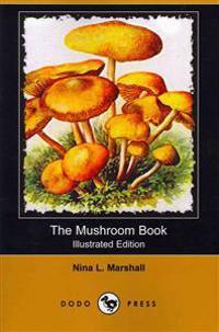 The Mushroom Book (Illustrated Edition) (Dodo Press)