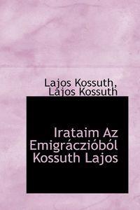 Irataim AZ Emigr Czi B L Kossuth Lajos