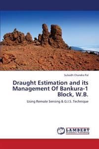 Draught Estimation and Its Management of Bankura-1 Block, W.B.