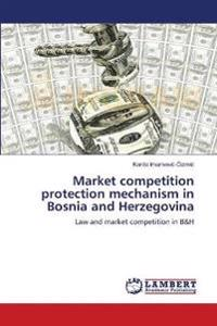 Market Competition Protection Mechanism in Bosnia and Herzegovina
