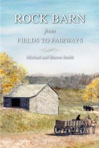 Rock Barn: From Fields to Fairways