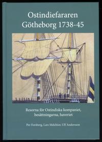 Ostindiefararen Götheborg 1738-45 : resorna för Ostindiska kompaniet, besättningarna, haveriet