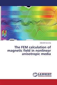 The Fem Calculation of Magnetic Field in Nonlinear Anisotropic Media