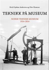 Teknikk på museum - Ketil Gjølme Andersen, Olav Hamran | Inprintwriters.org