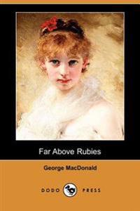 Far Above Rubies (Dodo Press)