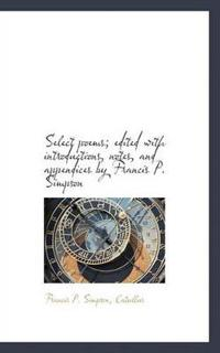 Select Poems; Edited with Introductions, Notes, and Appendices by Francis P. Simpson