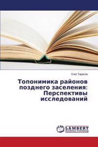 Toponimika Rayonov Pozdnego Zaseleniya