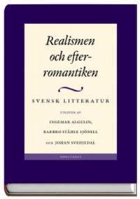 Svensk litteratur. 4, Realismen och efterromantiken