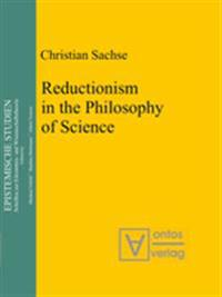 Reductionism in the Philosophy of Science