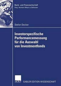 Investorspezifische Perfurmancemessung Fur Die Auswahl Von Investmentfonds