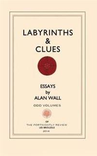 Labyrinths and Clues: Essays