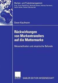 Rückwirkungen Von Markentransfers Auf Die Muttermarke: Messmethoden Und Empirische Befunde