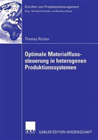 Optimale Materialflusssteuerung in Heterogenen Produktionssystemen