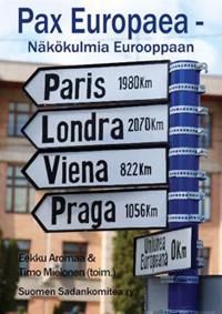 Pax Europaea - Näkökulmia Eurooppaan