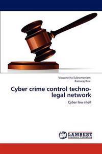 Cyber Crime Control Techno-Legal Network