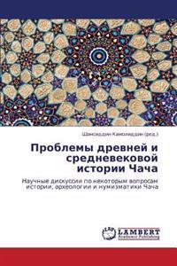Problemy Drevney I Srednevekovoy Istorii Chacha