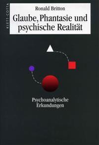 Glaube, Phantasie und psychische Realität