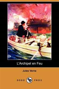 L'Archipel En Feu (Dodo Press)