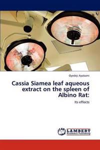 Cassia Siamea Leaf Aqueous Extract on the Spleen of Albino Rat