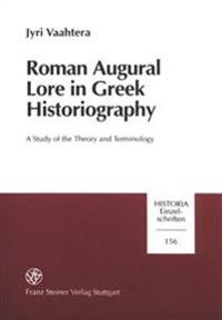 Roman Augural Lore in Greek Historiography