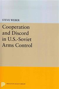 Cooperation and Discord in U.S.-Soviet Arms Control