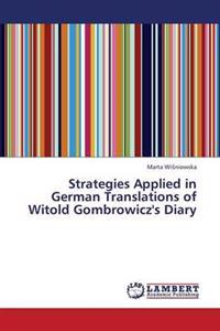 Strategies Applied in German Translations of Witold Gombrowicz's Diary