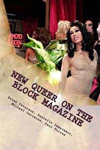 New Queer on the Block Magazine: The Best of Essays, Reviews and Interviews
