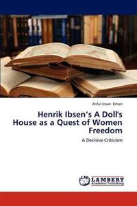 Henrik Ibsen's a Doll's House as a Quest of Women Freedom