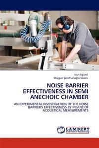 Noise Barrier Effectiveness in Semi Anechoic Chamber