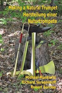 Making a Natural Trumpet / Herstellung Einer Naturtrompete
