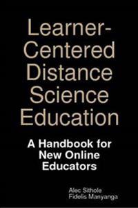 Learner-Centered Distance Science Education: A Handbook for New Online Educators
