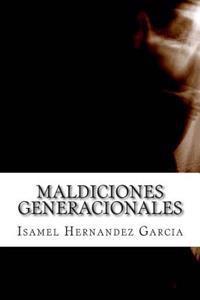 Maldiciones Generacionales: Ficcion O Verdad