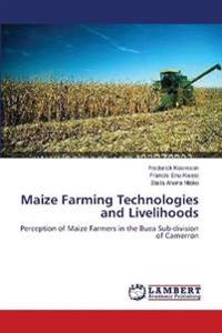 Maize Farming Technologies and Livelihoods