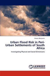 Urban Flood Risk in Peri-Urban Settlements of South Africa