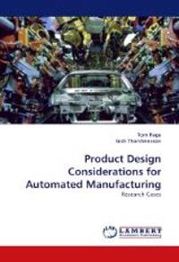 Product Design Considerations for Automated Manufacturing