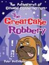 Great cake robbery - the adventures of ozwald copperbottom