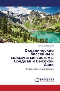 Okeanicheskie Basseyny I Skladchatye Sistemy Sredney I Vysokoy Azii