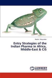 Entry Strategies of the Indian Pharma in Africa, Middle-East & Cis