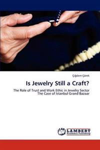 Is Jewelry Still a Craft?