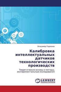 Kalibrovka Intellektual'nykh Datchikov Tekhnologicheskikh Proizvodstv