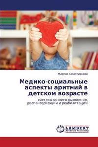 Mediko-Sotsial'nye Aspekty Aritmiy V Detskom Vozraste