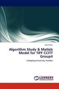 Algorithm Study & MATLAB Model for TIFF Ccitt Group4