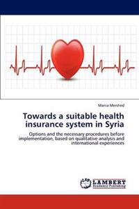 Towards a Suitable Health Insurance System in Syria