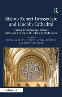Bishop Robert Grosseteste and Lincoln Cathedral