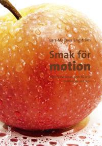 Smak för motion - fysisk aktivitet som livsstil och social markör