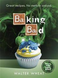 Baking bad - great recipes. no meth-in around
