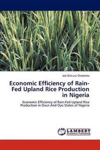 Economic Efficiency of Rain-Fed Upland Rice Production in Nigeria