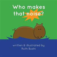 Who Makes That Noise?