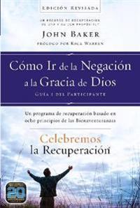 Como Ir de la Negacion a la Gracia de Dios: Un Programa de Recuperacion Basado en Ocho Principios de las Bienaventuranzas = Stepping Out of Denial Int